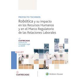 Robótica y su Impacto en los Recursos Humanos y en el Marco Regulatorio de las Relaciones Laborales
