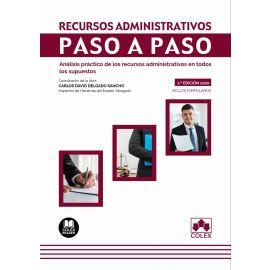 Recursos administrativos. Paso a paso. Análisis práctico de los recursos administrativos en todos los supuestos. Con Formularios.