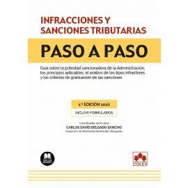 Infracciones y sanciones tributarias. Paso a paso. Guía potestad sancionadora Administración, los principios aplicables, el análisis de los tipos infractores y criterios graduación sanciones