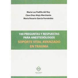 100 Preguntas y Respuestas para Anestesiólogos Soporte Vital Avanzado en Trauma
