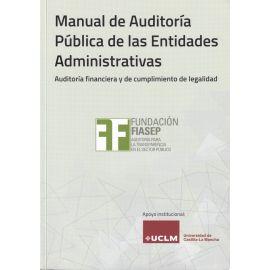 Manual de Auditoría Pública de las Entidades Administrativas. Auditoría financiera y de cumplimiento de legalidad