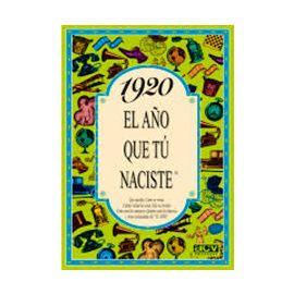 1920, el Año que tu Naciste