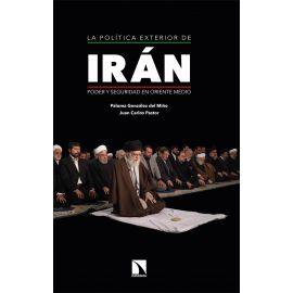La política exterior de Irán. Poder y seguridad en Oriente Medio