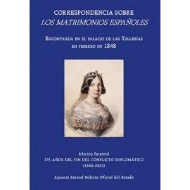Correspondencia sobre los matrimonios españoles. Encontrada en el Palacio de las Tullerías en 1848 y publicada por la Revista Retrospectiva