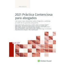 2021 Práctica contenciosa para abogados. Los casos más relevantes sobre litigación y arbitraje en 2020 de los grandes despachos