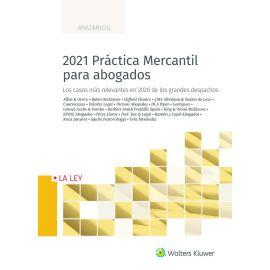 2021 Práctica mercantil para abogados. Los casos más relevantes en 2020 de los grandes despachos
