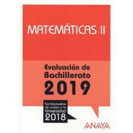 Matemáticas II. Evalución Bachillerato 2019. Con las pruebas de acceso a la Universidad 2018