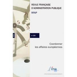 Coordonner les Affaires Européennes.                                                                 Revue Française d'Administration Publique N°158