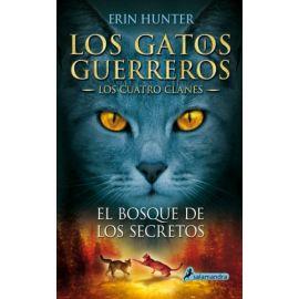 El Bosque de los secretos. Los gatos guerreros. (Los Cuatro Clanes III)