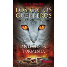 Antes de la tormenta . Los gatos guerreros. (Los Cuatro Clanes IV)