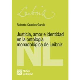 Justicia, Amor e Identidad en la Ontología Monadológica de Leibniz