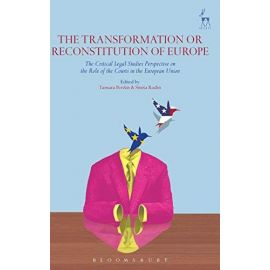 Transformation or Reconstitution of Europe The Critical Legal Estudies Perspective on the Role of Courts in the EU