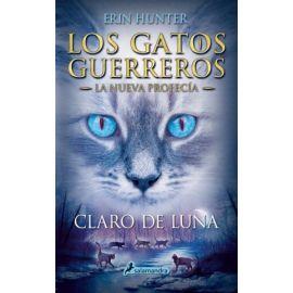 Claro de luna. Los gatos guerreros. (La Nueva Profecía II)