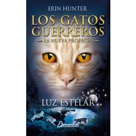 Luz estelar. Los gatos guerreros. (La Nueva Profecía IV)