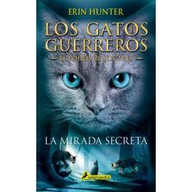 La Mirada Secreta. Los gatos guerreros. (El poder de los tres I)
