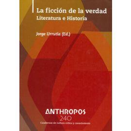 Ficción de la Verdad. Literatura e Historia