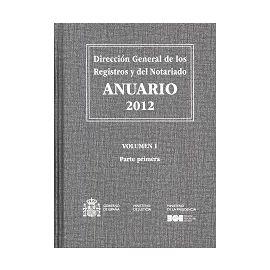 Anuario 2012. Dirección General de los Registros y del Notariado. 4 Tomos. 3 Vols.  (Incluye CD-ROM)