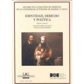 Identidad, Derecho y Política. Anuario de la Facultad de Derecho de la Universidad Autónoma de Madrid 17/2013