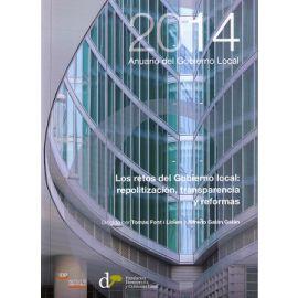 Anuario del Gobierno Local 2014 Los Retos del Gobierno Local: Repolitización, Transparencia y Reformas