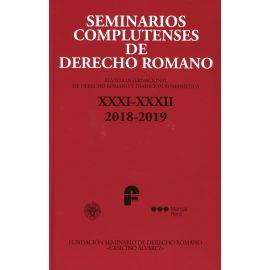 Seminarios Complutenses de Derecho Romano, XXXI-XXXII 2018-2019 Revista Internacional de Derecho Romano y Tradición Romanística