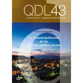 Cuadernos de Derecho Local Nº 43  Febrero 2017.  La Remunicipalización de los Servicios Públicos Locales