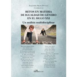 Retos en materia de igualdad de género en el siglo XXI.  Un análisis multidisciplinar
