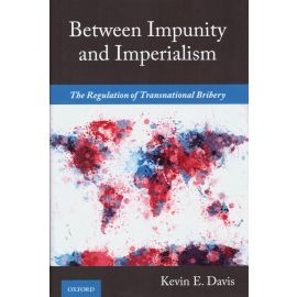 Between impunity and imperialism. The regulation of transnational Bribery