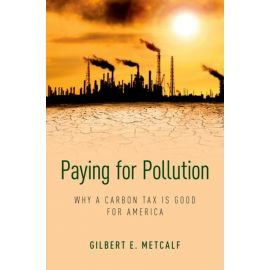 Paying for Pollution. Why a Carbon Tax is Good for America