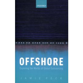 Offshore. Exploring the Worlds of Global Outsourcing