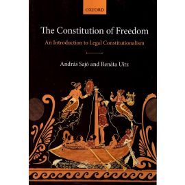 The constitution of freedom. An introduction to legal constitutionalism