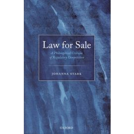 Law for sale. A philosophical critique of regulatory competition
