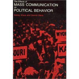 Effects of Mass Communication on Political Behavior