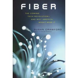 Fiber. The coming tech revolution - and why america might miss it