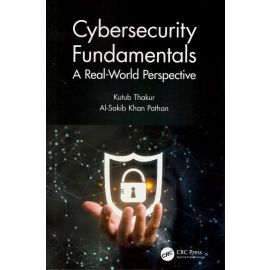 Cybersecurity Fundamentals. A Real-World Perspective