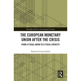 European Monetary Union After the Crisis. From a Fiscal Union to Fiscal Capacity