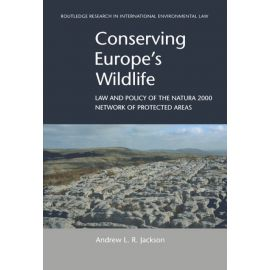 Conserving Europe's Wildlife. Law and Policy of the Natura 2000 Network of Protected Areas