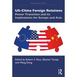US-China Foreign Relations. Power Transition and its Implications for Europe and Asia