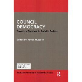 Council democracy. Towards a democratic socialist politics