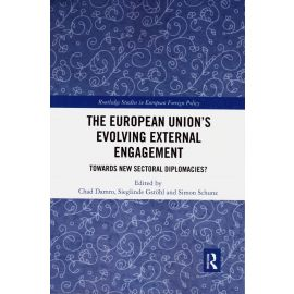 The European Union's Evolving External Engagement. Towards New Sectoral Diplomacies?