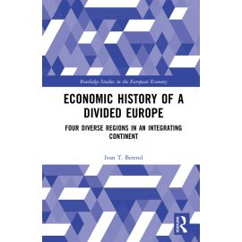 Economic History of a Divided Europe. Four Diverse Regions in an Integrating Continent