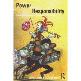 Power Without Responsibility. Press, Broadcasting and the Internet in Britain.