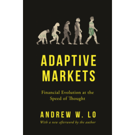 Adaptive Markets. Financial Evolution at the Speed of Thought