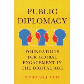 Public Diplomacy. Foundations for Global Engagement in the Digital Age