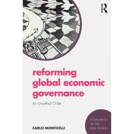 Reforming Global Economic Governance. An Unsettled Order