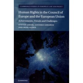 Human Rights in the Council of Europe and the                                                        European Union. Achievements, Trends and Challenges