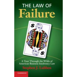 Law of Failure. A Tour Through the Wilds of American Business Insolvency Law