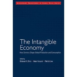 Intangible Economy How Services Shape Global Production and Consumption