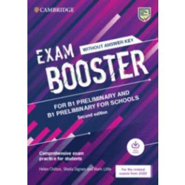 Cambridge Exam Boosters for the Revised 2020 Exam. Preliminary and Preliminary for Schools Exam Booster without Answither Key with
