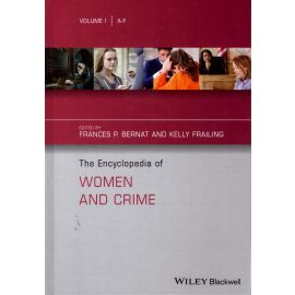 Encyclopedia of women and crime. 3 Vols.