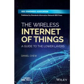 Wireless Internet of Things. A Guide to the Lower Layers.